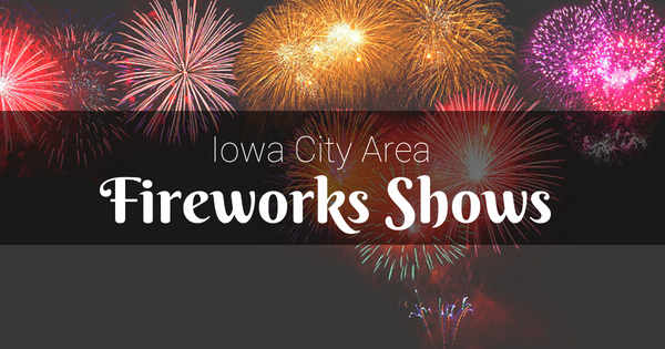 iowa City area fireworks shows and locations