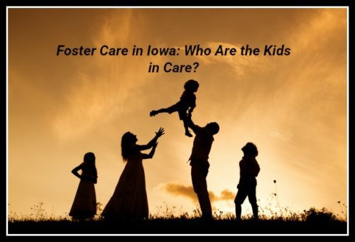 Foster Care in Iowa Part 2: Who Are the Kids in Care?