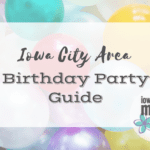 Iowa City Area Birthday Party Guide