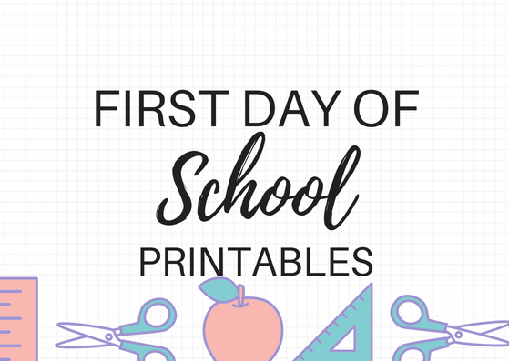 first day of school printables printable sign signs