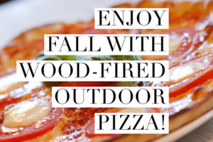 Enjoy fall with outdoor wood-fired pizza