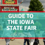 "Your 2018 Iowa State Fair Guide to Food, Fun, & ""Can't Miss"" Attractions!"