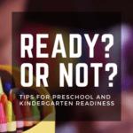 5 Tips for Preschool and Kindergarten Readiness