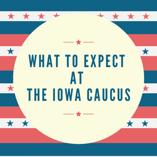 The Iowa Caucus: Where to go and what to do