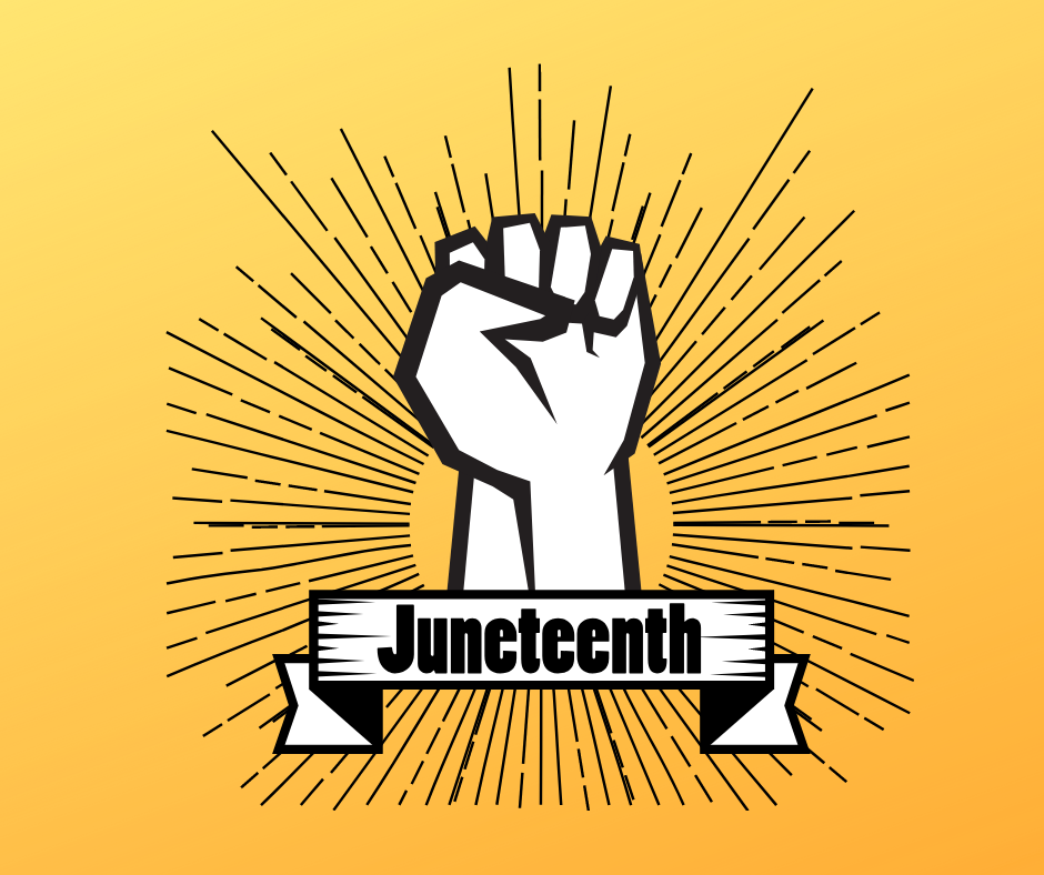 A graphic that says Juneteenth